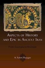 Aspects of History and Epic in Ancient Iran (Hellenic Studies Series, nr. 52)
