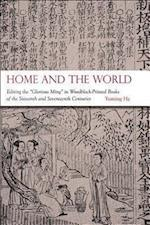 Home and the World (Harvard-yenching Institute Monograph Series, nr. 82)