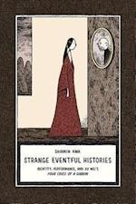 Strange Eventful Histories (Harvard-yenching Institute Monograph Series, nr. 80)
