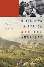Black Jews in Africa and the Americas (NATHAN I HUGGINS LECTURES)