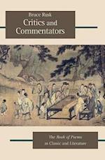 Critics and Commentators (Harvard-yenching Institute Monograph Series, nr. 81)