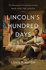 Lincoln's Hundred Days af Louis P. Masur