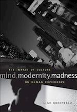Mind, Modernity, Madness af Liah Greenfeld