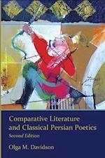 Comparative Literature and Classical Persian Poetics (Ilex Series, nr. 12)
