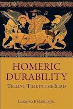 Homeric Durability (Hellenic Studies Series, nr. 58)
