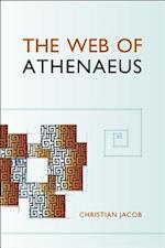 The Web of Athenaeus (Hellenic Studies Series, nr. 61)