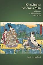 Knowing the Amorous Man (HARVARD EAST ASIAN MONOGRAPHS, nr. 355)