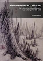 Geo-Narratives of a Filial Son (HARVARD EAST ASIAN MONOGRAPHS)