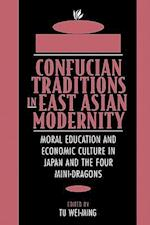 Confucian Traditions in East Asian Modernity