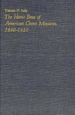 The Home Base of American China Missions