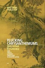 Plucking Chrysanthemums (HARVARD EAST ASIAN MONOGRAPHS)