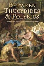 Between Thucydides and Polybius (Hellenic Studies Series)
