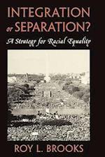 Integration or Separation? af Roy L. Brooks