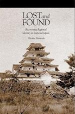 Lost and Found (HARVARD EAST ASIAN MONOGRAPHS)