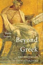 Beyond Greek af Denis Feeney