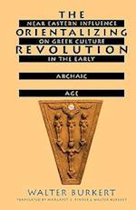 The Orientalizing Revolution (REVEALING ANTIQUITY, nr. 5)