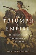 The Triumph of Empire (History of the Ancient World)