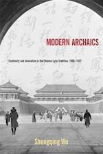 Modern Archaics (Harvard-yenching Institute Monograph Series)