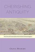 Cherishing Antiquity (Harvard-yenching Institute Monograph Series)