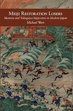 Meiji Restoration Losers (HARVARD EAST ASIAN MONOGRAPHS)