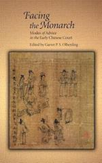 Facing the Monarch (HARVARD EAST ASIAN MONOGRAPHS)