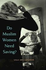 Do Muslim Women Need Saving? af Lila Abu-Lughod