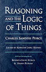 Reasoning and the Logic of Things af Charles Sanders Peirce