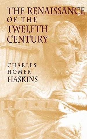 The Renaissance of the Twelfth Century