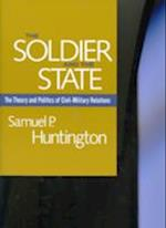 The Soldier and the State (Belknap Press S)