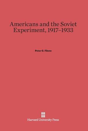 Americans and the Soviet Experiment, 1917-1933