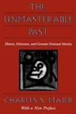 The Unmasterable Past af Charles S. Maier