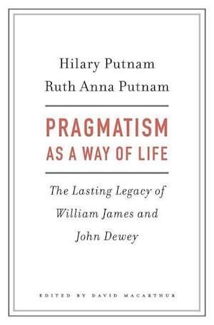 Bog, hardback Pragmatism as a Way of Life af Hilary Putnam