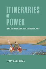 Itineraries of Power (HARVARD EAST ASIAN MONOGRAPHS)