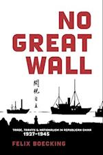 No Great Wall (HARVARD EAST ASIAN MONOGRAPHS)