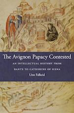 The Avignon Papacy Contested (I Tatti Studies in Italian Renaissance History, nr. 21)