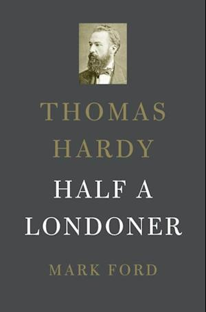 Thomas Hardy af Mark Ford