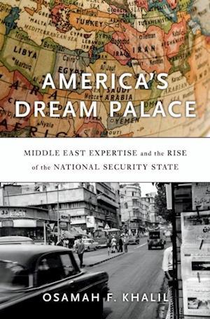 America's Dream Palace af Osamah F. Khalil
