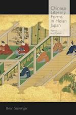 Chinese Literary Forms in Heian Japan (HARVARD EAST ASIAN MONOGRAPHS)