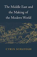 Middle East and the Making of the Modern World af Cyrus Schayegh