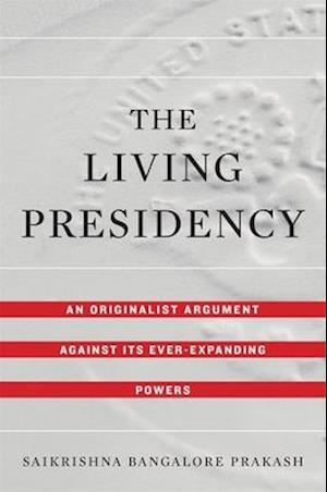 The Living Presidency