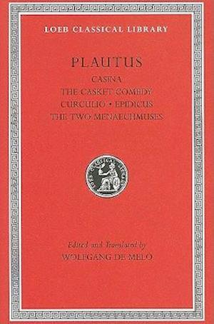 Casina, The Casket Comedy, Curculio, Epidicus, The Two Menaechmuses