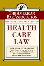 ABA Complete and Easy Guide to Health Care Law