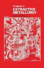 Progress in Extractive Metallurgy (Progress in Extractive Metallurgy Series, nr. 1)