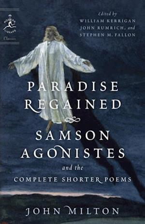 Paradise Regained, Samson Agonistes, and the Complete Shorter Poems af John Milton