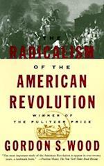 Radicalism of the American Revolution