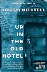 Up in the Old Hotel and Other Stories af Joseph Mitchell