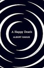 A Happy Death af Richard Howard, Albert Camus