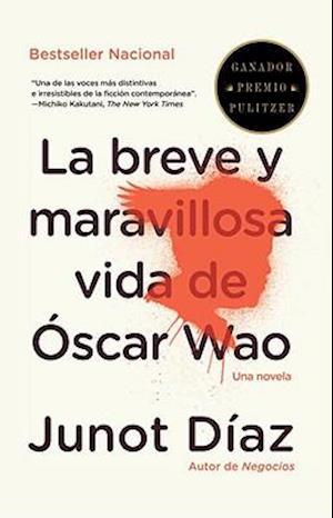 Bog paperback La Breve y Maravillosa Vida de Oscar Wao = The Brief Wondrous Life of Oscar Wao af Junot Díaz