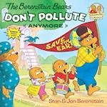 The Berenstain Bears Don't Pollute Anymore (First Time Books)