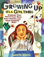 Growing Up It's a Girl Thing (It's a Girl Thing)